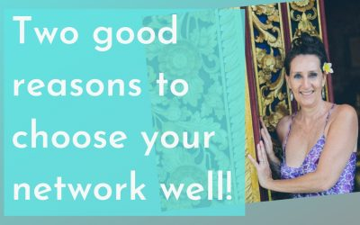 Two Good Reasons to Choose your Network Well!