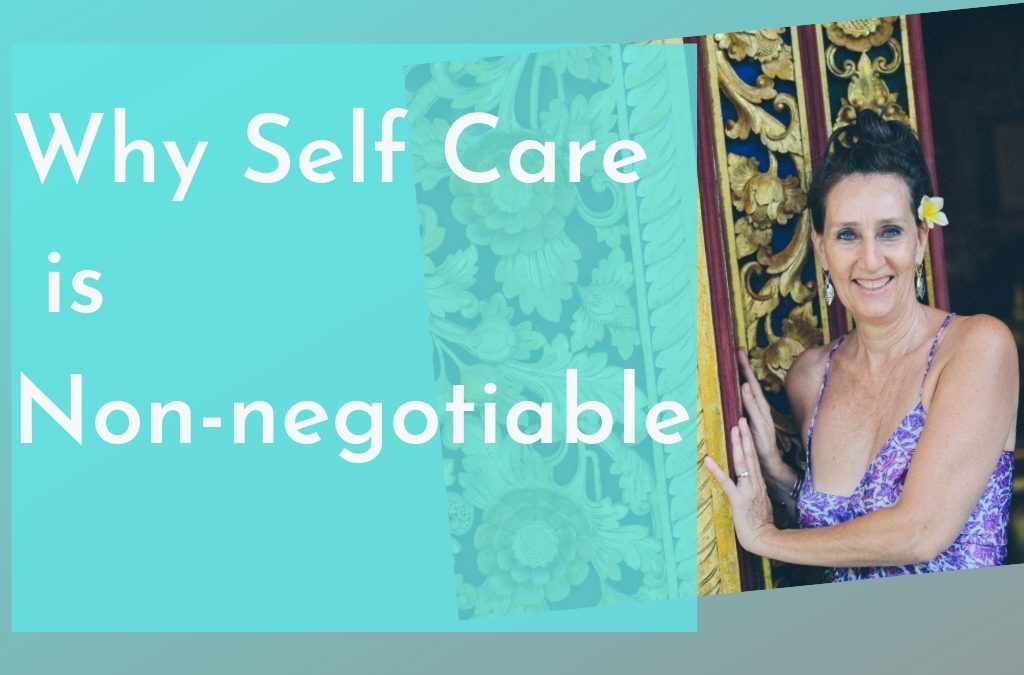 Why Self Care is Non-negotiable
