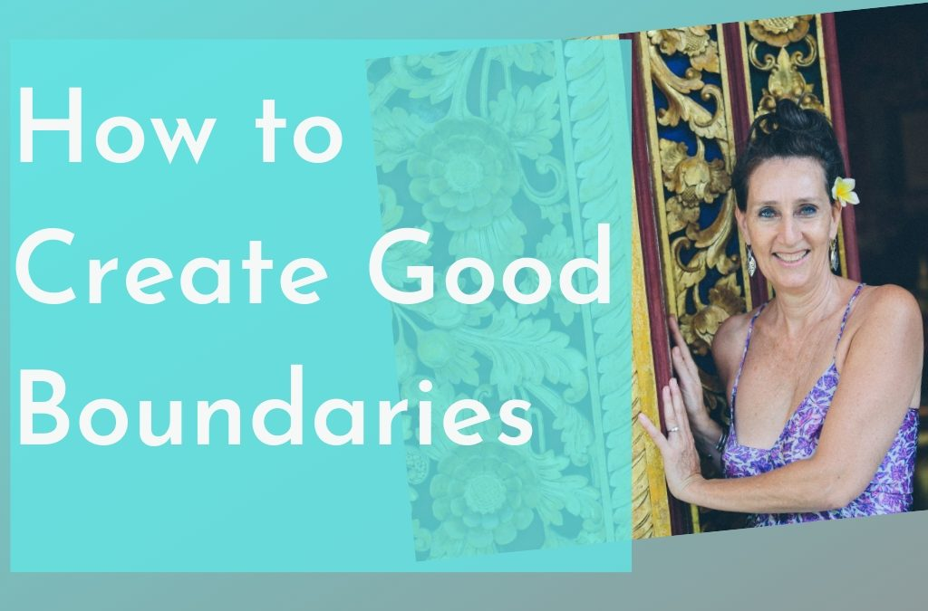How to Create Good Boundaries
