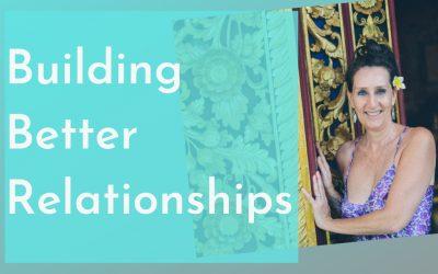 Building Better Relationships