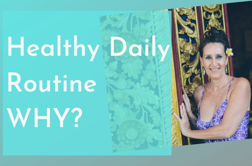 Healthy Daily Routine WHY?
