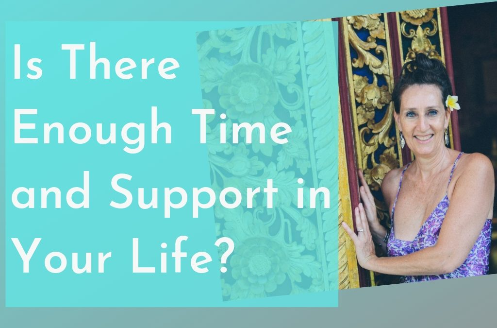 Is There Enough Time and Support in Your Life?