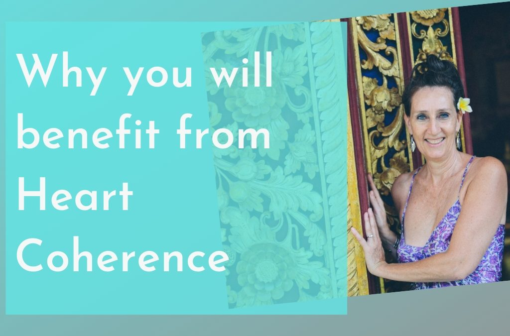 Why you will benefit from Heart Coherence
